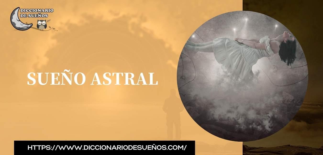 Viaje Astral - ¿Cómo Viajar en los Sueños?