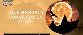 Soñar con la Luna - ¡Un Sueño Esperanzador!