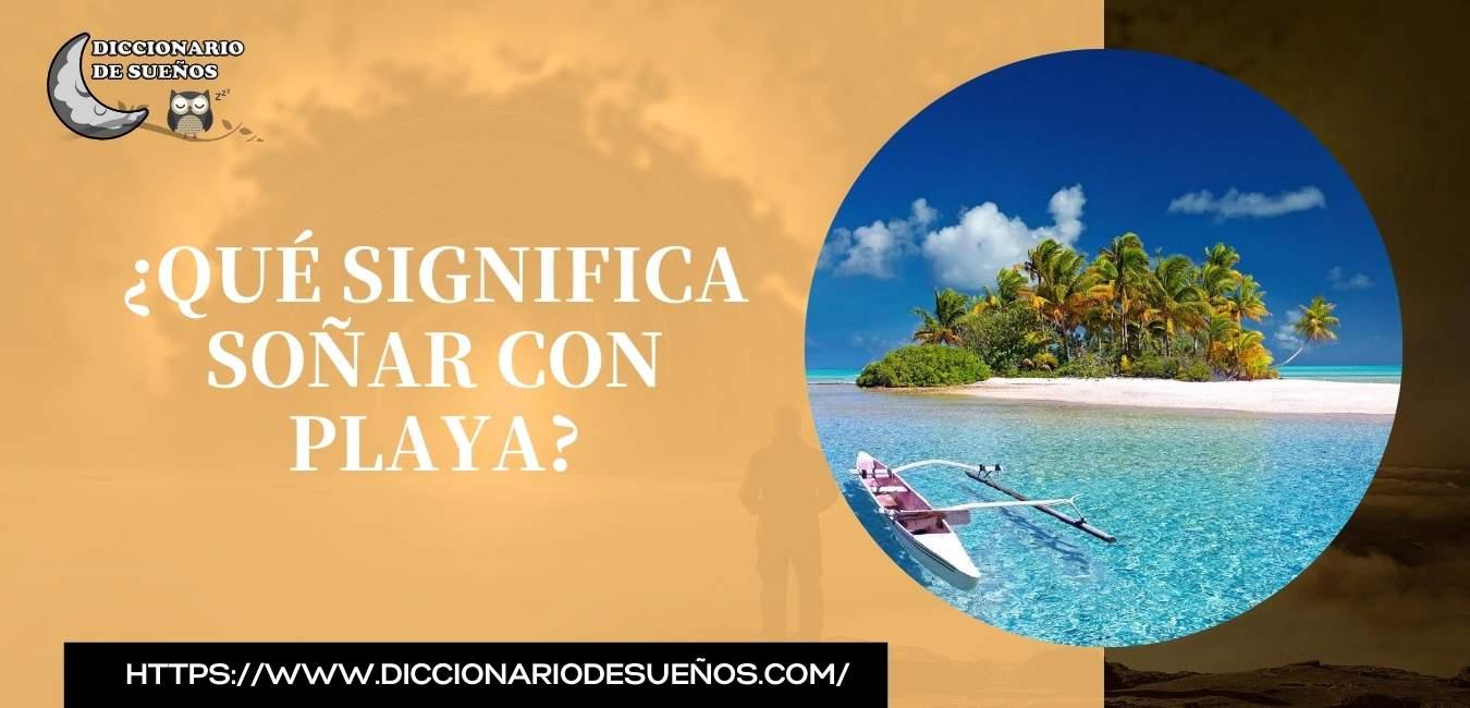 Soñar con Playa - ¡Un Sueño Que Rejuvenece!