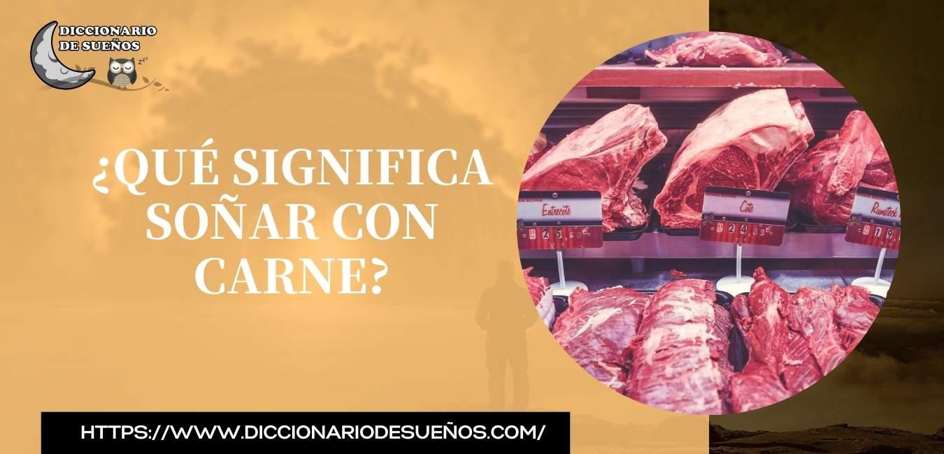 Soñar con Carne- ¡Un Sueño Suculento!