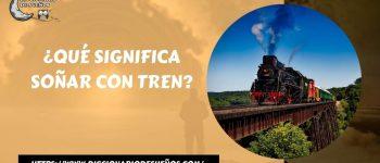 Soñar con Tren- ¡Un Sueño Detallista!