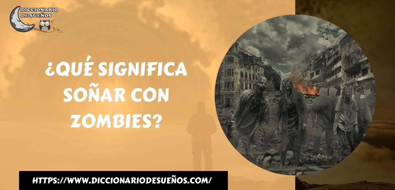 Soñar con Zombies - ¡Un Sueño Desconocido!
