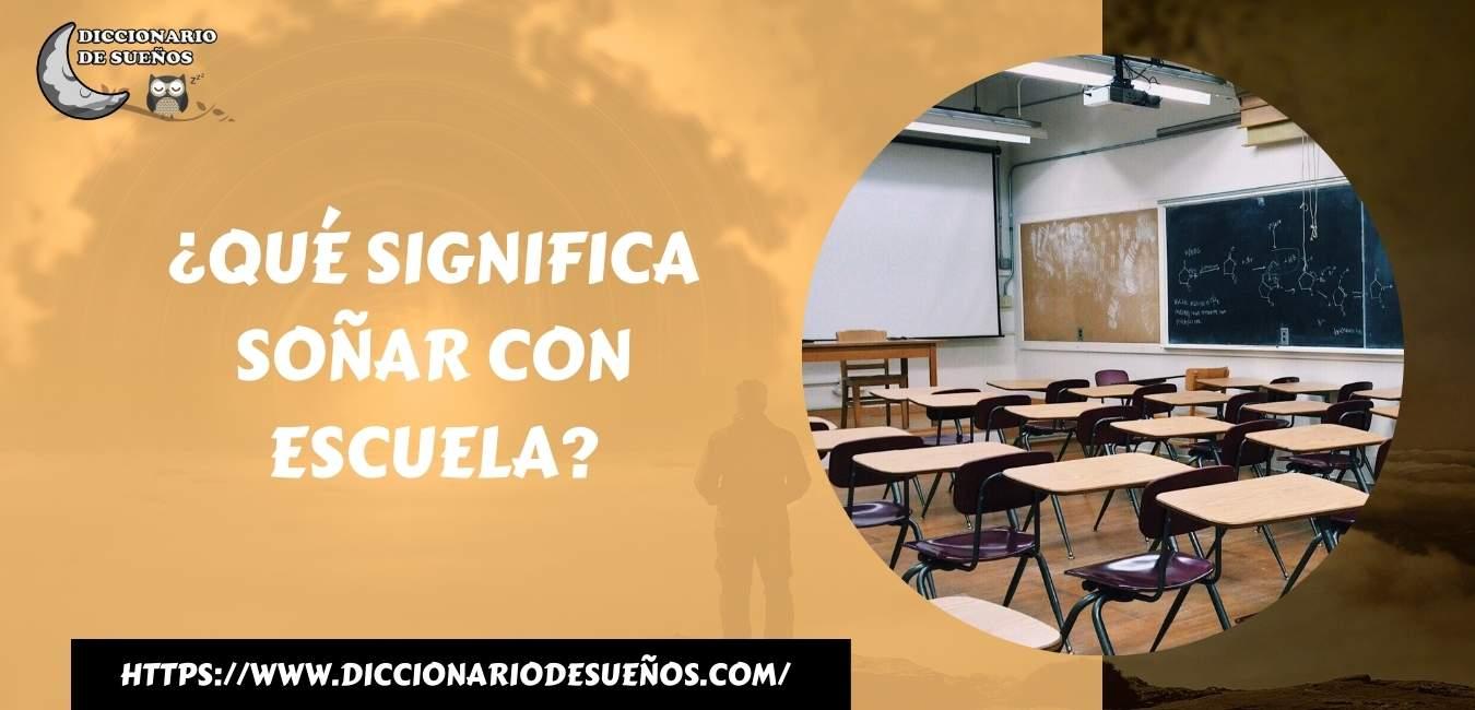 Soñar con Escuela - ¡Un Sueño Inteligente!