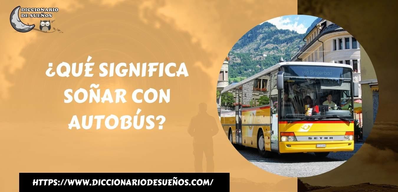 Soñar con Autobús- ¡Un Sueño Sin Rumbo!