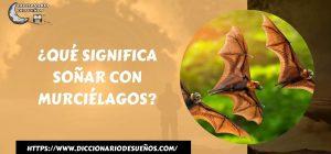 Soñar con Murciélagos - ¡Un Sueño Intrigante!