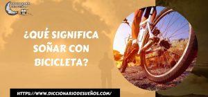 Soñar con Bicicleta- ¡Un Sueño Viajero!